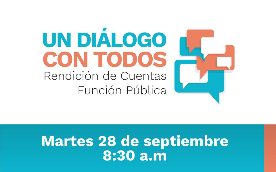 Imagen con el texto: Un diálogo con todos, Rendición de cuentas Función Pública, Martes 28 de septiembre 8:30 a.m.