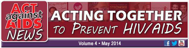 Act Against Aids News: Acting Together to Prevent HIV/Aids - Volume 3, February 2014