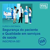 Curso EAD - Segurança do paciente e Qualidade em serviços de saúde
