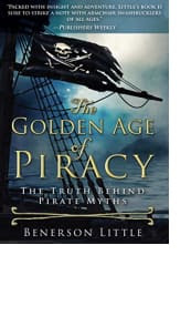 The Golden Age of Piracy by Benerson Little