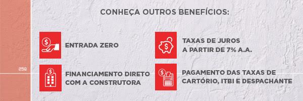 Outros benefícios: Entrada zero, taxas de juros a partir de 7% ao ano, financiamento direto com a construtora e pagamento das taxas de cartório, ITBI e despachante.