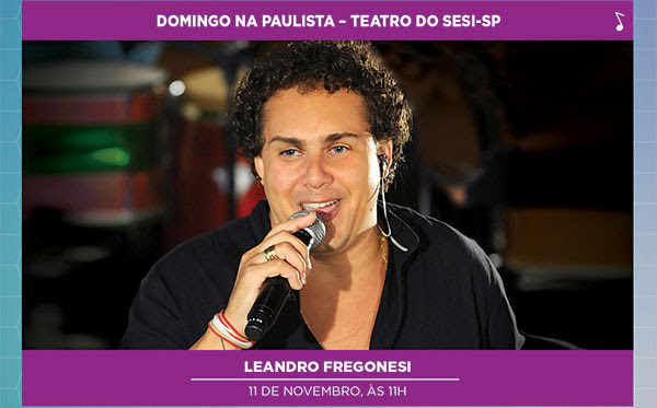 LEANDRO FREGONESI - 11 de novembro, às 16horas