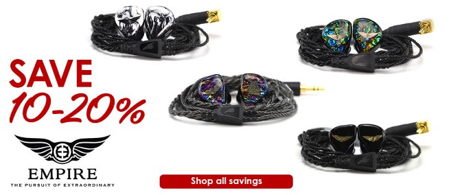 Empire Ears: 10-20% OFF