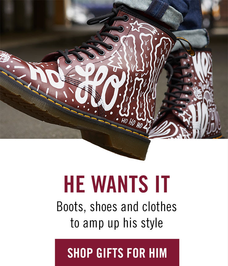 He Wants It - Boots, shoes and clothes to amp up his style - Shop Gifts For Him