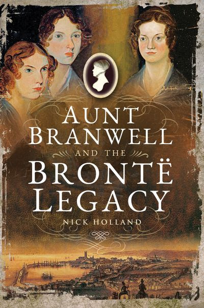 Aunt Branwell and the Brontë Legacy
