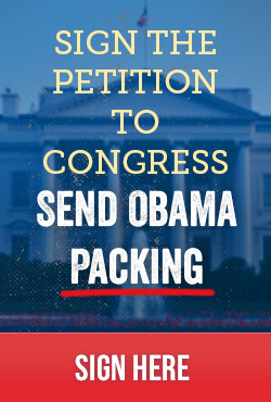 Sign the Petition to Congress and Send Obama Packing – Go Here