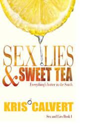 Sex, Lies & Sweet Tea by Kris Calvert