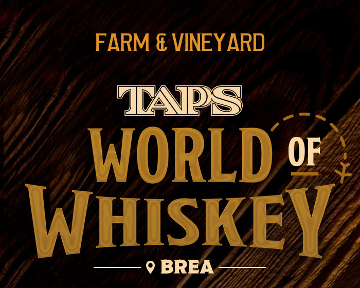 Farm & Vineyard TAPS World of Whiskey, Brea