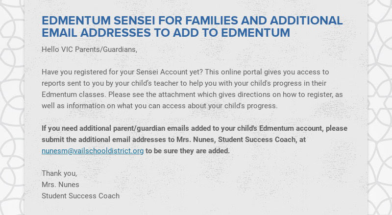 EDMENTUM SENSEI FOR FAMILIES AND ADDITIONAL EMAIL ADDRESSES TO ADD TO EDMENTUM Hello VIC...
