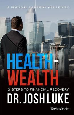 Health - Wealth by Josh D. Luke