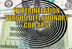 HYPERINFLATION_VERSUS_DEFLATIONARY_COLLAPSE