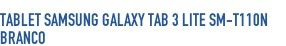 Tablet Samsung Galaxy Tab 3 Lite SM-T110N B