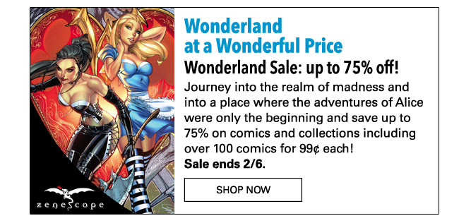 Wonderland Sale: up to 75% off! Journey into the realm of madness and into a place where the adventures of Alice were only the beginning and save up to 75% on comics and collections including over 100 comics for 99¢ each! Sale ends 2/6. SHOP NOW