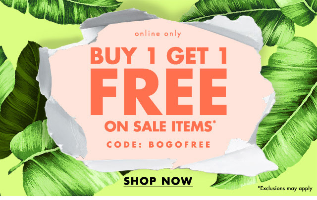 BUY 1 GET 1 FREE ON SALE ITEMS*