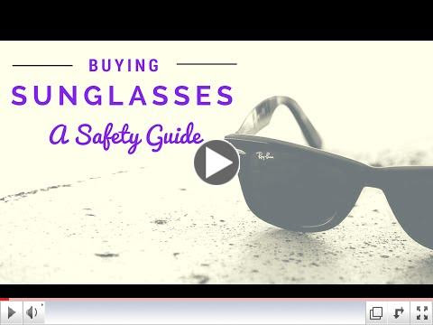Buying Sunglasses: A Sun Safety Guide