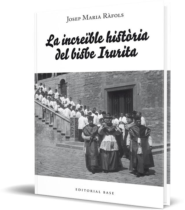 """Presentació de """"La increïble història del bisbe Irurita"""" de Josep Maria Ràfols"""