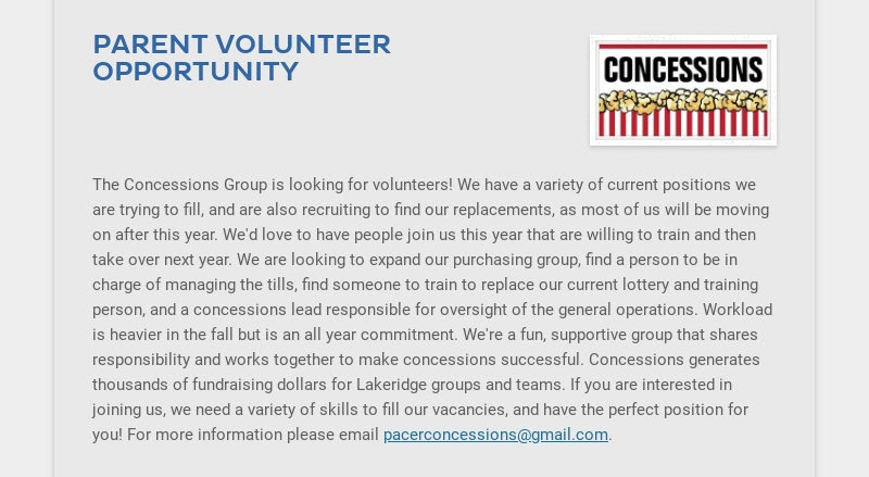 PARENT VOLUNTEER OPPORTUNITY The Concessions Group is looking for volunteers! We have a...
