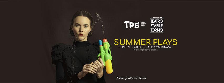 Copertina Summer Plays - Stagione estiva 2020 Tpe e Teatro Stabile Torino /Teatro Nazionale
