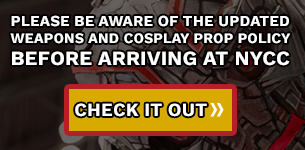 Please Be Aware of the updated weapons and cosplay prop policy before arriving at nycc