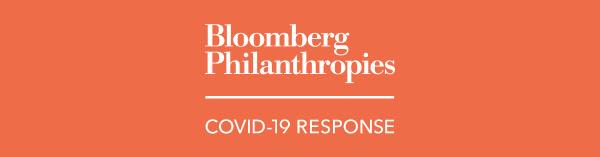 Bloomberg Philanthropies COVID-19 Response