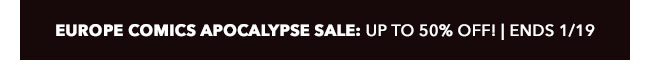 Europe Comics Apocalypse Sale: up to 50% off! | Ends 1/19