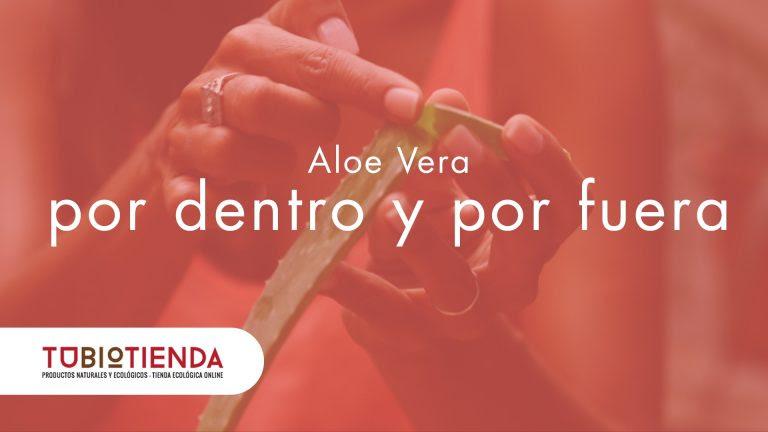 Aloe Vera, por dentro y por fuera