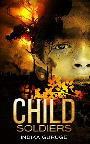 CHILD SOLDIERS by Indika Guruge