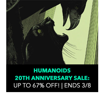 Humanoids 20th Anniversary Sale: up to 67% off! Ends 3/8.