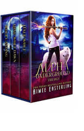Alpha Underground Trilogy by Aimee Easterling