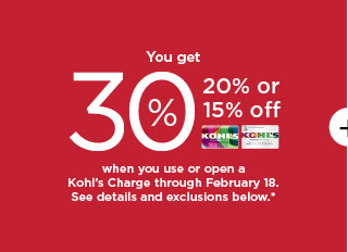 take an extra 30%, 20% or 15% off your purchase when you use your kohls charge. shop now.
