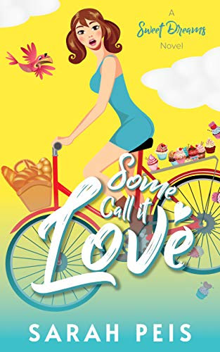 Cover for 'Some Call It Love: A Romantic Comedy (Sweet Dreams Book 1)'