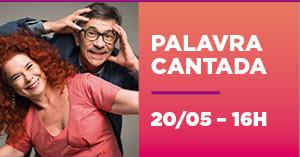 PALAVRA CANTADA - 20/05 - 16h