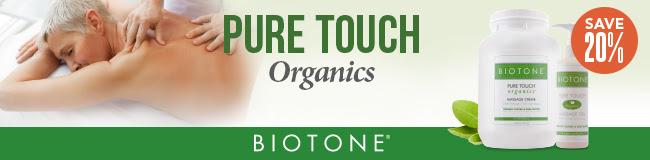 Biotone Pure Touch Organics Save 20 percent