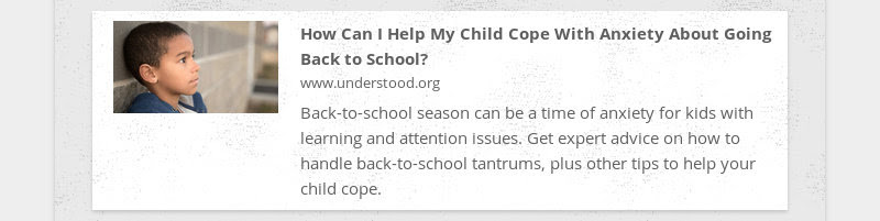 How Can I Help My Child Cope With Anxiety About Going Back to School? www.understood.org Back-to-...