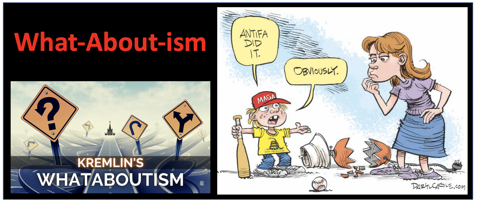 "Deflect attention to an unpleasant issue with  ""What-aboutism"". The technique is used to respond to an accusation or difficult question by making a counter-accusation or raising a different issue. The goal is to deflect rather than engage in a meaningful dialog."