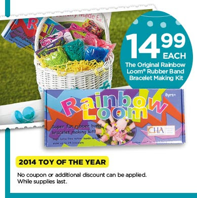 14.99 EACH The Original Rainbow Loom® Rubber Band Bracelet Making Kit 2014 TOY OF THE YEAR - No coupon or additional discount can be applied. While supplies last.