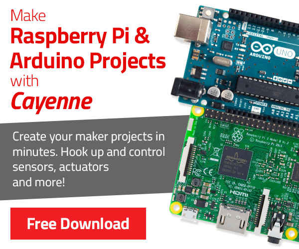 Jumpstart Your Raspberry Pi & Arduino Projects With Cayenne