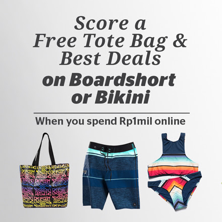 Score a Free Tote Bag & Best Deals on Boardshort or Bikini When You Spend Rp 1 mil Online