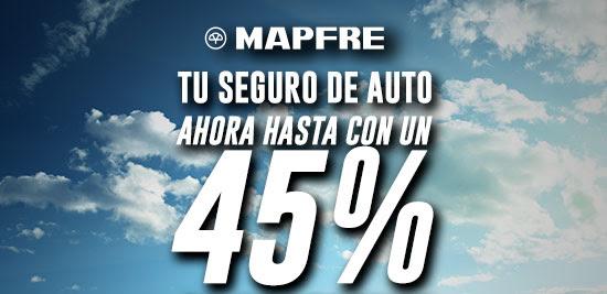 MAPFRE Tu seguro de auto ahora hasta con un 45% de descuento