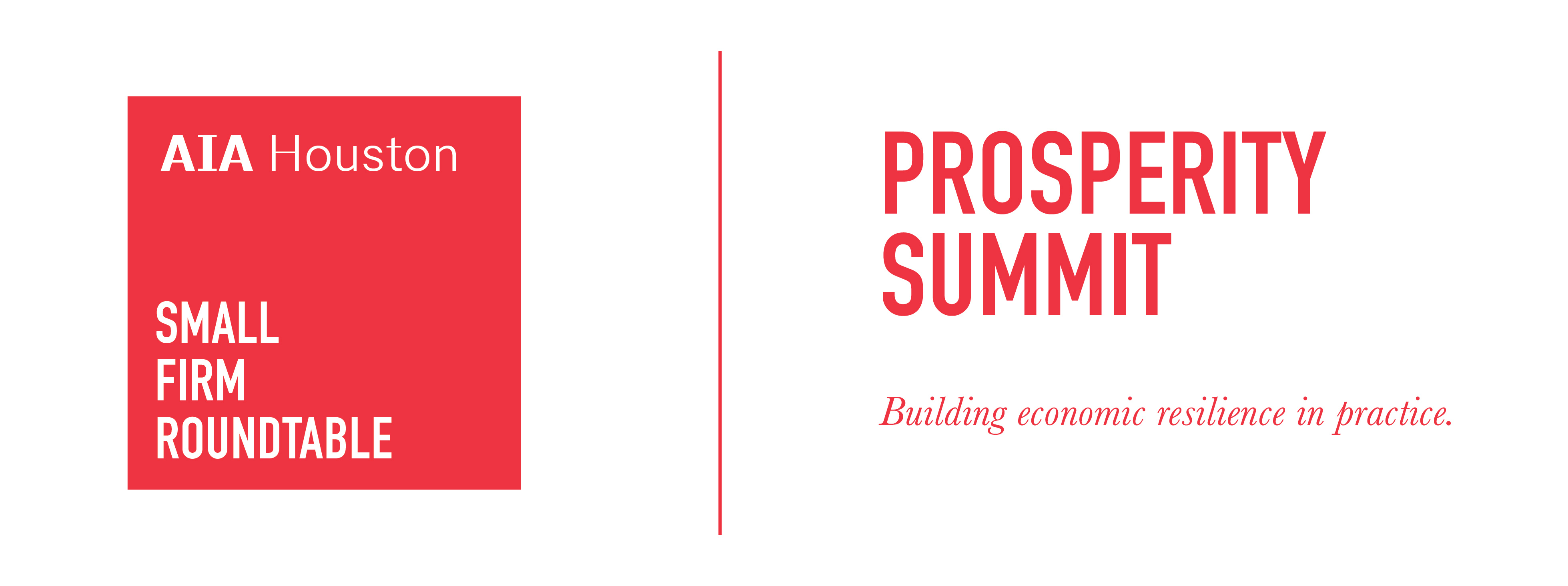 AIA Prosperity Summit, Building Economic Resilience in Practice @ AIA/Houston | Houston | Texas | United States