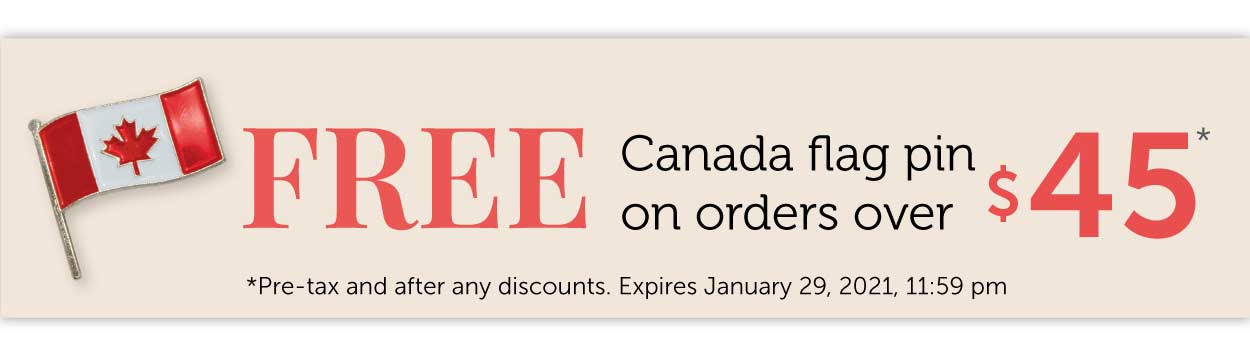 Free Canada Flag Pin on orders over $45!