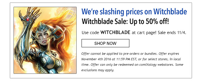 We're slashing prices on Witchblade! Witchblade Sale: Up to 50% off! Use code WITCHBLADE at cart page. Sale ends 11/4.  Shop Now