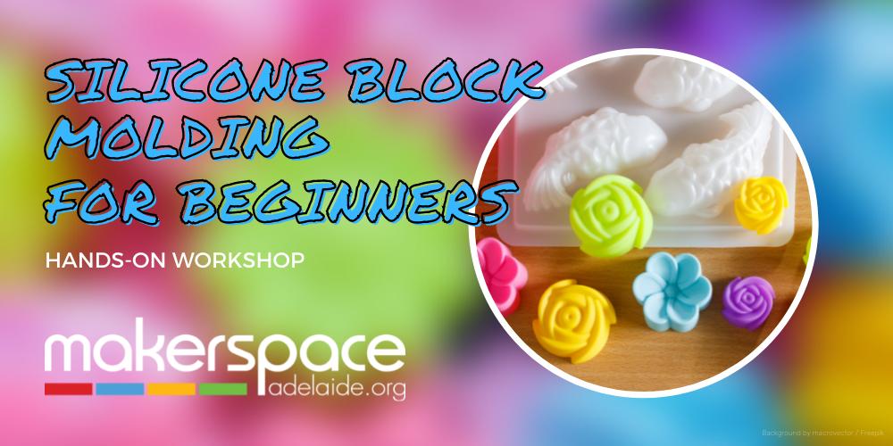 Silicone                                                     Block Molding                                                     workshop