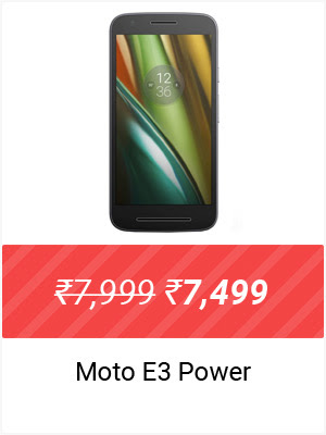Moto e3 Power | Upto Rs.7000 Off