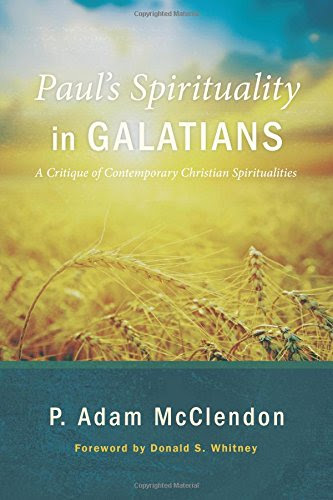 Paul's Spirituality in Galatians - McClendon