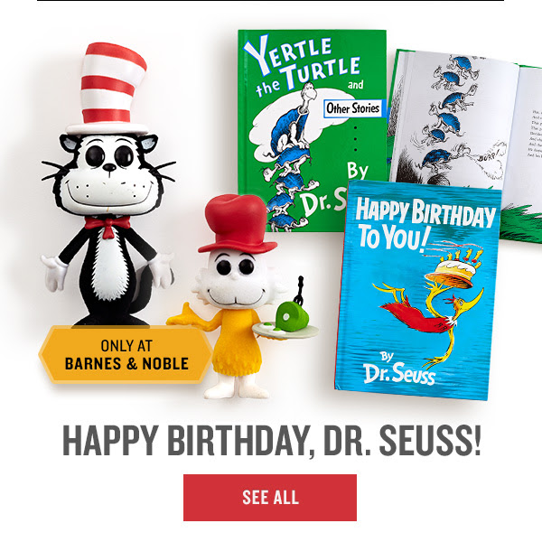 HAPPY BIRTHDAY, DR. SEUSS! Pop Toys Only at Barnes & Noble | SEE ALL