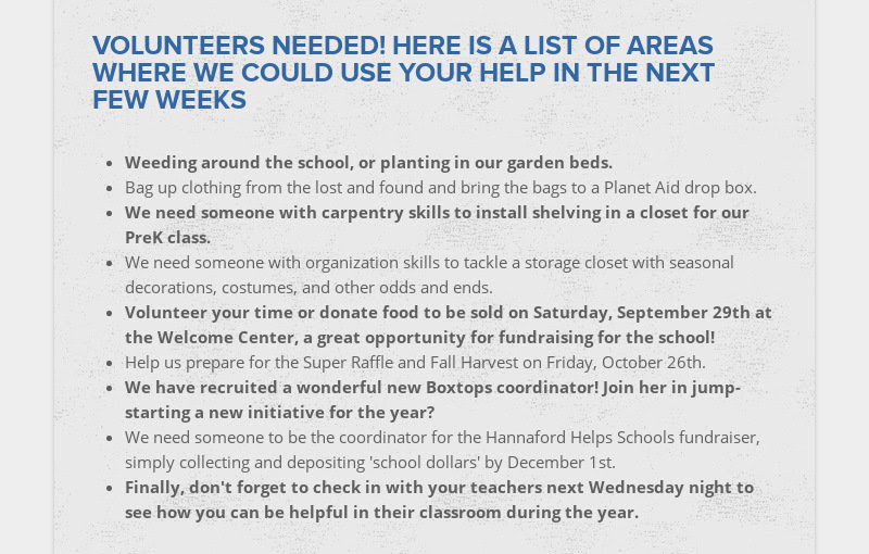 VOLUNTEERS NEEDED! HERE IS A LIST OF AREAS WHERE WE COULD USE YOUR HELP IN THE NEXT FEW WEEKS...