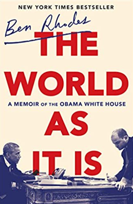 """Book cover of Ben Rhodes' """"The World as It Is"""""""