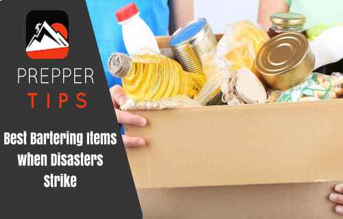 BEST BARTERING ITEMS WHEN DISASTERS STRIKE