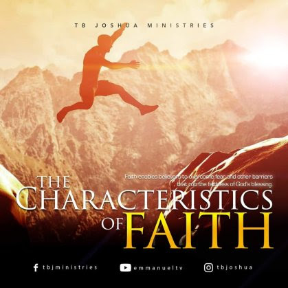 THE CHARACTERISTICS OF FAITH